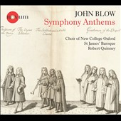 John Blow (1649-1708): Symphony Anthems / Robert Quinney, Choir of New College Oxford; St. James' Baroque
