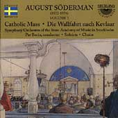 Söderman: Catholic Mass, etc / Per Borin, Stockholm