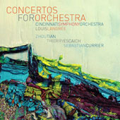 'Concertos for Orchestra' - Zhou Tian (b. 1981): Concerto for Orchestra; Thierry Escaich (b. 1965): 'Psalmos' Concerto for Orchestra;  Sebastian Currier (b. 1959): 'FLEX' Concerto for Orchestra / Cincinatti Symphony Orchestra, Louis Langree