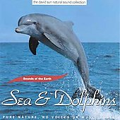 Sounds Of The Earth: Sounds of the Earth: Sea & Dolphins