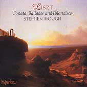 Liszt: Sonata, Ballades and Polonaises / Stephen Hough