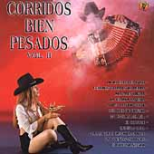 Various Artists: Corridos Bien Pesados, Vol. 2