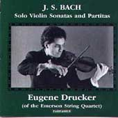 Bach: Solo Violin Sonatas & Partitas / Eugene Drucker