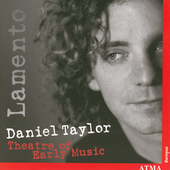 Lamento / Daniel Taylor, Theatre of Early Music