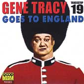 Gene Tracy: Goes to England