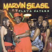 Marvin Sease: Playa Haters