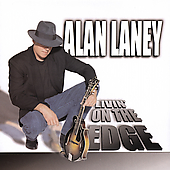 Alan Laney: Livin' on the Edge