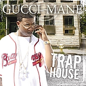 Gucci Mane: Trap House [Edited]