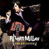 Rhett Miller: The Believer