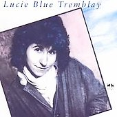 Lucie Blue Tremblay: Lucie Blue Tremblay
