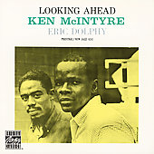 Eric Dolphy/Ken McIntyre: Looking Ahead