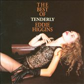 Eddie Higgins: Tenderly: Best