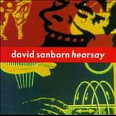 David Sanborn: Hearsay