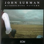 John Surman: Withholding Pattern