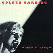 Golden Earring: Prisoner of the Night [Remaster]