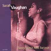 Sarah Vaughan: Sassy Sings and Swings