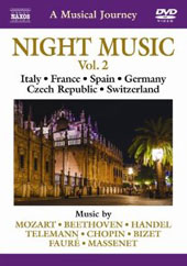 A Musical Journey: Night Music, Vol. 2 - Italy, France, Spain, Germany, Switzerland / Music by Mozart, Handel, Telemann, Fauré et al. [DVD]