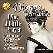 Dionne Warwick: I Say a Little Prayer and Other Hits