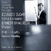 Elgar: Violin Concerto;  Chausson / Handley, Graffin, et al