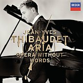 Jean-Yves Thibaudet - Aria - Opera Without Words