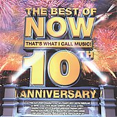 Various Artists: The Best of Now That's What I Call Music! 10th Anniversary