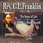 Rev. C.L. Franklin: Story of Job/Study to Show Thyself