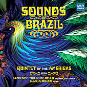 Sounds of Brazil - Nazareth, Pixinguinha, Zarvos, etc / Quintet of the Americas