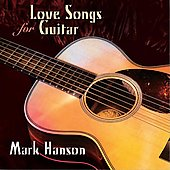 Mark Hanson: Love Songs for Guitar *