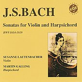 Bach: Sonatas for Violin & Harpsichord BWV 1014-1019 / Susanne Lautenbacher