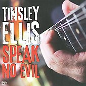 Tinsley Ellis: Speak No Evil