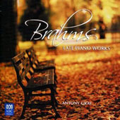 Brahms: Late Piano Works (Opp. 116-119) / Antony Gray, piano