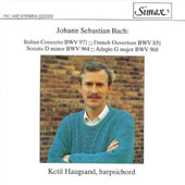 Bach: Italian Concerto BWV 971; French Ouverture BWV 831; Sonata D minor BWV 964; Adagio G major BWV 968