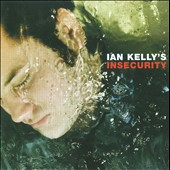 Ian Kelly: Insecurity
