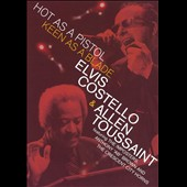 Allen Toussaint/Elvis Costello: Hot as a Pistol, Keen as a Blade