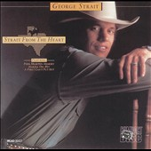 George Strait: Strait from the Heart