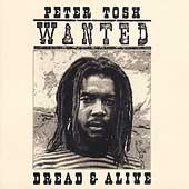 Peter Tosh: Wanted Dread & Alive [Bonus Tracks] [Remaster]