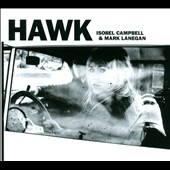 Isobel Campbell/Mark Lanegan: Hawk [Digipak] *