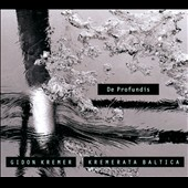 De Profundis / Kremerata Baltica, Gidon Kremer