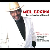 Mel Brown (Guitar): Love, Lost and Found [Digipak]