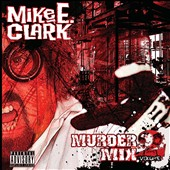 Mike E. Clark (Producer/Engineer): Mike E. Clark's Psychopathic Murder Mix Vol. 2 [PA] [Digipak]