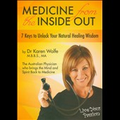Karen Wolfe: Medicine From The Inside Out: 7 Keys To Unlock Your Natural Healing Wisdom