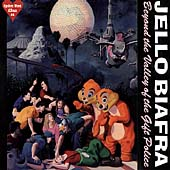 Jello Biafra: Beyond the Valley of the Gift Police