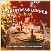 Various Artists: The  Christmas Dinner Album