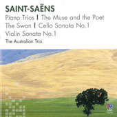 Saint-Saëns: Piano Trios; The Muse and the Poet; The Swan; Cello Sonata No. 1; Violin Sonata No. 1 / The Australian Trio