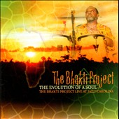 The Bhakti Project: The  Evolution of a Soul: The Bhakti Project Live at Jazz! Carolina
