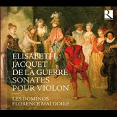 Elisabeth Jacquet De La Guerre: Sonatas for Violin / Florence Malgoire, violin