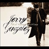 Jerry Gonzalez: Jerry Gonzalez Y El Comando De La Clave [Digipak] *