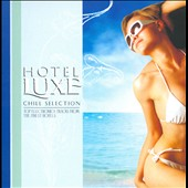 Various Artists: Hotel Luxe: Chill Selection