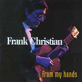 Frank Christian: From My Hands