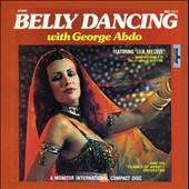 George Abdo & the Flames of Araby Orchestra: Belly Dancing with George Abdo